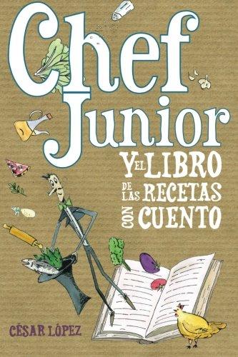 Chef Junior y el libro de las recetas con cuento