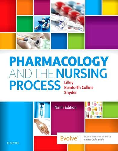 Compare Textbook Prices for Pharmacology and the Nursing Process 9 Edition ISBN 8600007173879 by Lilley RN  PhD, Linda Lane,Collins PharmD, Shelly Rainforth,Snyder MSN  RN-BC, Julie S.