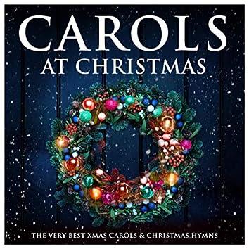 Carols at Christmas - The Very Best Xmas Carols & Christmas Hymns