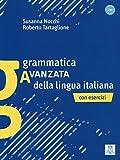 Grammatica avanzata della lingua italiana: con esercizi / Grammatik - Susanna Nocchi