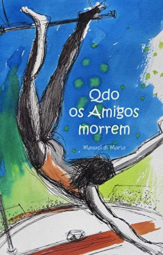 Qdo os Amigos morrem (Portuguese Edition)