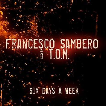 Six Days a Week