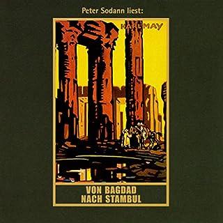 Von Bagdad nach Stambul     Orientzyklus 3              Autor:                                                                                                                                 Karl May                               Sprecher:                                                                                                                                 Peter Sodann                      Spieldauer: 16 Std. und 46 Min.     99 Bewertungen     Gesamt 4,1