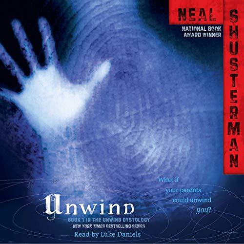 Unwind: Unwind Dystology, Book 1