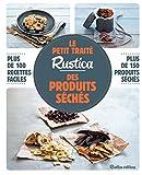 Le petit traité Rustica des produits séchés (Les petits traités)