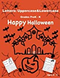 Letters:Uppercase&Lowercase.Happy Halloween Alphabet book for kids (3-5)years old: Happy Halloween Activity Book for Kids: A Fun Book Filled With Cute ... and Coloring (Halloween Books for Kids)