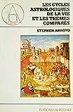 Les cycles astrologiques de la vie et les thèmes comparés - Editions du Rocher - 01/01/1990
