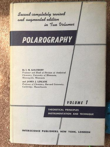 Polarography. Volume 2. Inorganic Polarography, Organic Polarography, Biological Applications, Amperometrie Titrations.