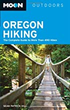 Moon Oregon Hiking: The Complete Guide to More Than 490 Hikes (Moon Outdoors)