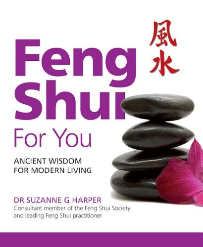 Feng Shui For You: Ancient Wisdom For Modern Living (English Edition)