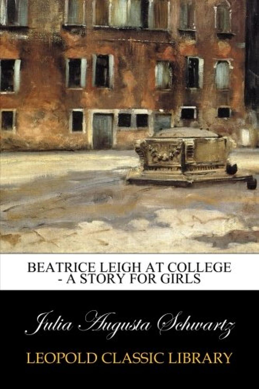 考古学的なクモ非常に怒っていますBeatrice Leigh at College - A Story for Girls