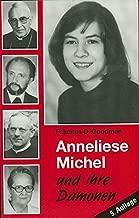 Anneliese Michel und ihre Dämonen. Der Fall Klingenberg in wissenschaftlicher Sicht.