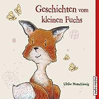 Geschichten vom kleinen Fuchs Hörbuch