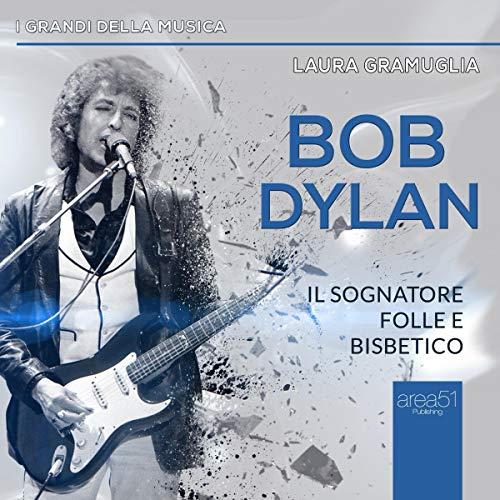 Bob Dylan: Il sognatore folle e bisbetico copertina