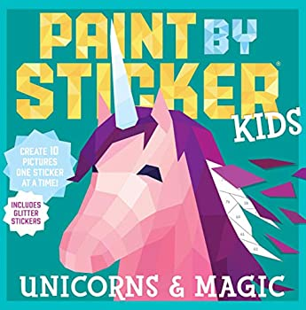 Paint by Sticker Kids  Unicorns & Magic  Create 10 Pictures One Sticker at a Time! Includes Glitter Stickers