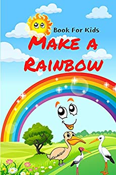 Book For Kids: Make a Rainbow by [Salba Dos]