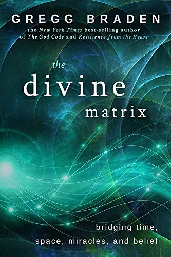 Compare Textbook Prices for The Divine Matrix: Bridging Time, Space, Miracles, and Belief 1st Edition ISBN 9781401905736 by Braden, Gregg