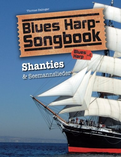 Blues Harp Songbook: Shanties & Seemannslieder