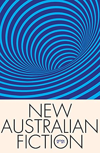 New Australian Fiction 2021: A new collection of short fiction from Kill Your Darlings (English Edition)