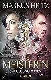 Die Meisterin: Spiegel & Schatten (Die Meisterin-Reihe, Band 2)