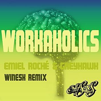 Workaholics (Winesk Remix)