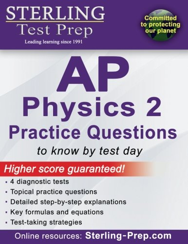 Sterling Test Prep Ap Physics 2 Practice Questions High Yield Ap Physics 2 Questions With Detailed Explanations
