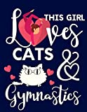 This Girl Loves Cats & Gymnastics: Gymnastics & Cat Gifts For Girls: Cute College Ruled Lined Notebook