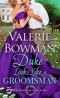 Duke Looks Like a Groomsman (The Footmen's Club Book 2) by [Valerie Bowman]