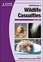 BSAVA Manual of Wildlife Casualties (BSAVA British Small Animal Veterinary Association)