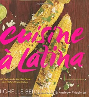 Cuisine a Latina: Fresh Tastes and a World of Flavors from Michy's Miami Kitchen