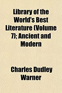 Library of the World's Best Literature (Volume 7); Ancient and Modern