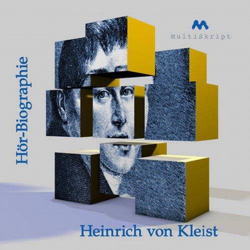 Heinrich von Kleist Hörbiographie Titelbild