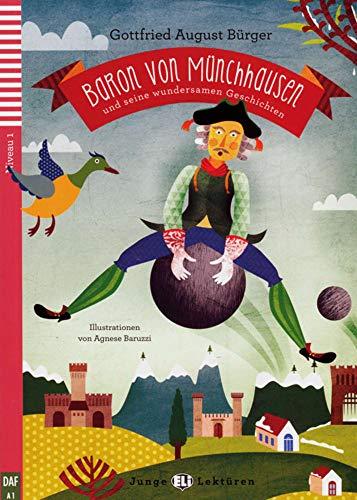 Baron von Münchhausen und seine wundersamen Geschichten: Deutsche Lektüre mit Audio via ELI Link-App für das GER-Niveau A1. Mit Annotationen und ... für das GER-Niveau A1 (Junge ELI Lektüren)