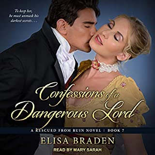 Confessions of a Dangerous Lord     Rescued from Ruin Series, Book 7              By:                                                                                                                                 Elisa Braden                               Narrated by:                                                                                                                                 Mary Sarah                      Length: 10 hrs and 6 mins     4 ratings     Overall 4.3