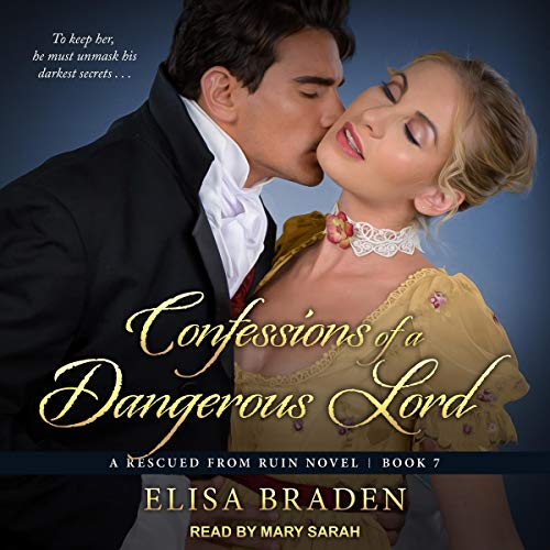 Confessions of a Dangerous Lord: Rescued from Ruin Series, Book 7
