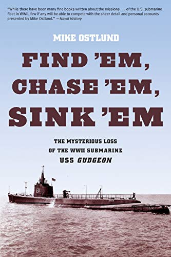 Find Em, Chase Em, Sink Em: The Mysterious Loss Of The WWII Submarine USS Gudgeon