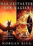 Das Zeitalter der Magier Bündel: Thron der Drachen (#2) und Von Drachen Geboren (#3) (German Edition)
