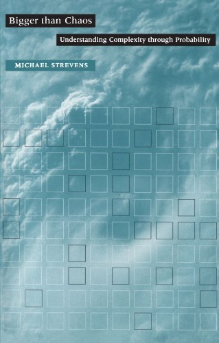 Download Bigger than Chaos: Understanding Complexity through Probability 0674022599