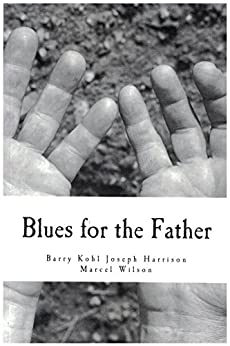 Blues for the Father by [Marcel  Wilson, Joseph  Harrison, Barry Kohl]