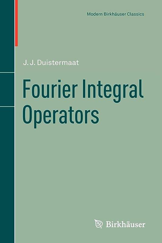 便利忌まわしい九Fourier Integral Operators (Modern Birkhaeuser Classics)