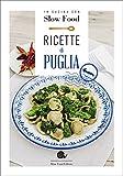 Ricette di Puglia: la Cucina Pugliese...