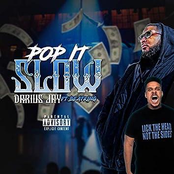 Pop It Slow (feat. Beat King)