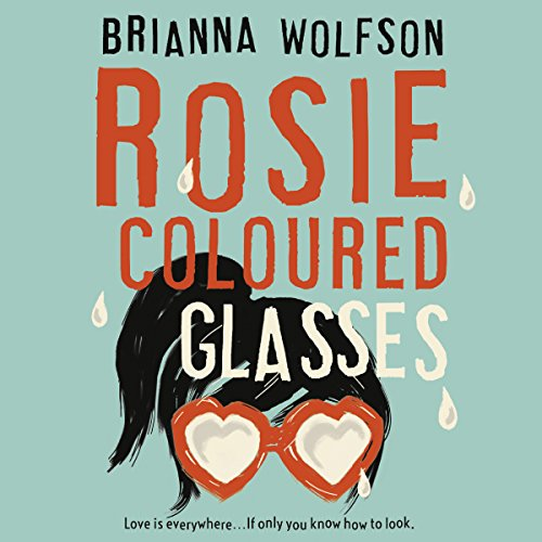 Rosie Coloured Glasses                   By:                                                                                                                                 Brianna Wolfson                               Narrated by:                                                                                                                                 Devon Sorvari                      Length: 8 hrs and 54 mins     3 ratings     Overall 3.0