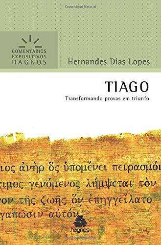 Tiago - Comentários Expositivos Hagnos: Transformando provas em triunfo