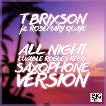 All Night Saxophone Version (feat. Rosemary Quaye) [Luvable Rogues Saxophone Mix]