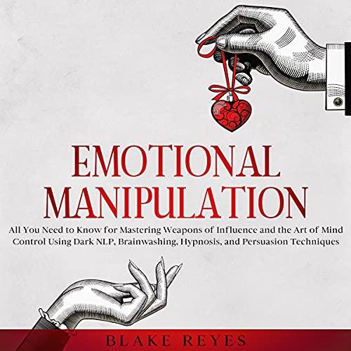 Emotional Manipulation Audiobook By Blake Reyes cover art