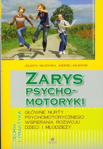 Zarys psychomotoryki: Główne nurty psychomotorycznego wspierania rozwoju dzieci i młodzieży