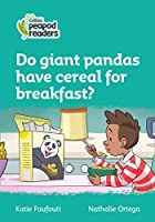 Level 3 – Do giant pandas have cereal for breakfast? (Collins Peapod Readers)