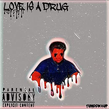 Love Is A Drug