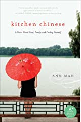 Kitchen Chinese: A Novel About Food, Family, and Finding Yourself Kindle Edition